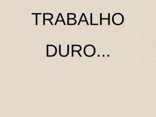 Trabalho Duro +18.pps