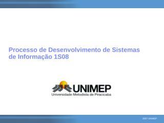 Processo de Desenvolvimento de Sistemas 1S08.ppt